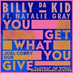 ⁣Billy Da Kid - You Get What You Give (Music In You) (Joel Corry Dub). WAV, 2019